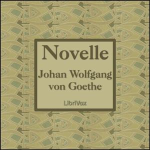Novelle by Goethe, Johann Wolfgang von