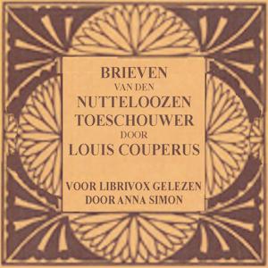 Brieven van den nutteloozen toeschouwer by Couperus, Louis