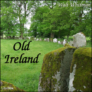 Old Ireland by Whitman, Walt
