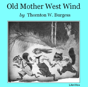 Old Mother West Wind by Burgess, Thornton W.
