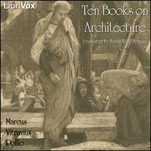 Ten Books on Architecture by Vitruvius Pollio, Marcus