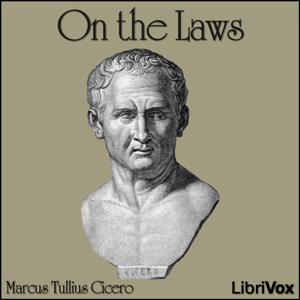 On the Laws by Cicero, Marcus Tullius