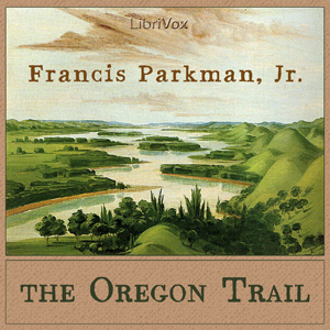 Oregon Trail, The by Parkman, Jr., Francis