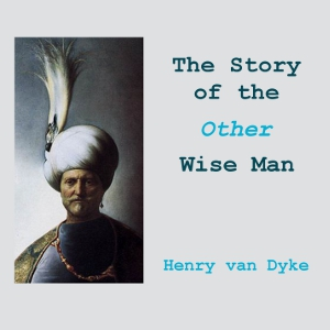 Story of the Other Wise Man, The by van Dyke, Henry