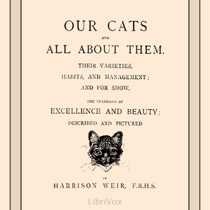 Our Cats and All About Them by Weir, Harrison
