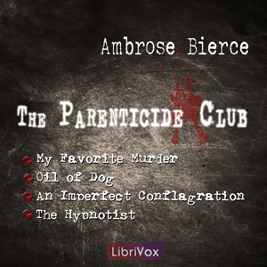 Parenticide Club, The by Bierce, Ambrose