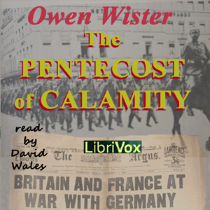 Pentecost of Calamity, The by Wister, Owen