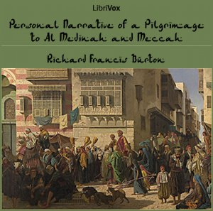 Personal Narrative of a Pilgrimage to Al... by Burton, Richard Francis