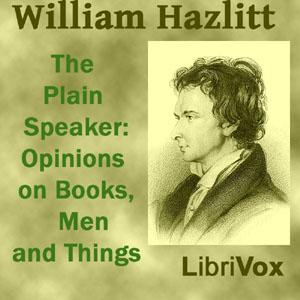 Plain Speaker: Opinions on Books, Men, a... by Hazlitt, William