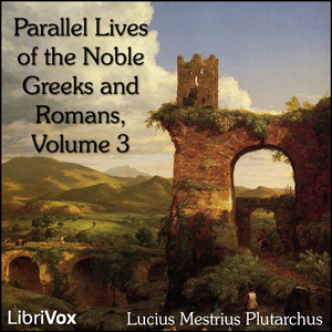 Parallel Lives of the Noble Greeks and R... by Plutarchus, Lucius Mestrius