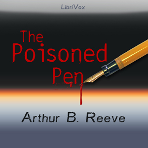 Poisoned Pen, The by Reeve, Arthur B.