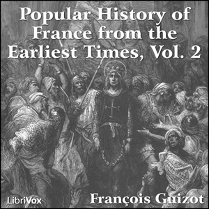 Popular History of France from the Earli... by Guizot, Francois