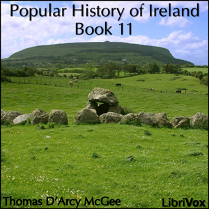Popular History of Ireland, Book 11, A by McGee, Thomas D'Arcy