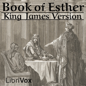Bible (KJV) 17: Esther by King James Version