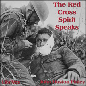 Red Cross Spirit Speaks, The by Finley, John Huston