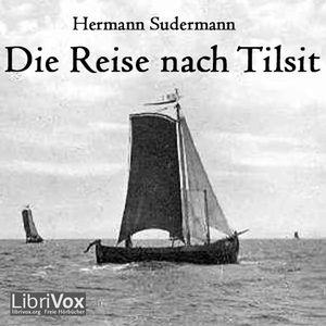 Reise nach Tilsit, Die by Sudermann, Hermann