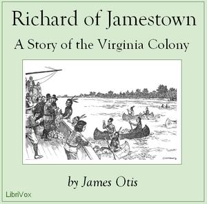 Richard of Jamestown: A Story of the Vir... by Otis, James