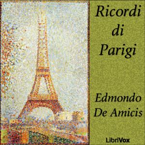 Ricordi di Parigi by De Amicis, Edmondo