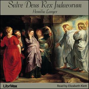 Salve Deus Rex Judaeorum by Lanyer, Aemilia