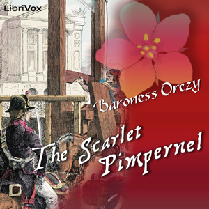 Scarlet Pimpernel, The by Orczy, Emmuska, Baroness