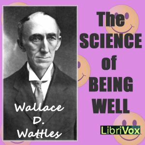 Science of Being Well, The by Wattles, Wallace D.
