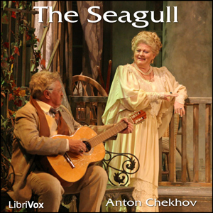 Seagull, The by Chekhov, Anton
