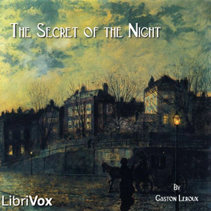Secret of the Night, The by Leroux, Gaston