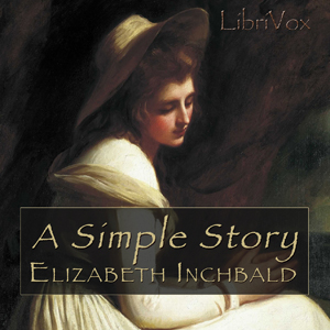 Simple Story, A by Inchbald, Elizabeth