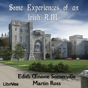 Some Experiences of an Irish R.M. : Chap... Volume Chapter 01 - Some Experiences of An I by Somerville, Edith Œnone