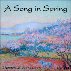 Song in Spring, A by Jones Jr., Thomas S.