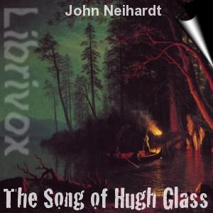 Song of Hugh Glass, The by Neihardt, John