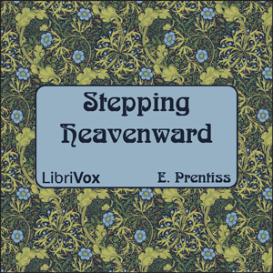 Stepping Heavenward by Prentiss, Elizabeth