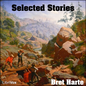 Selected Stories of Bret Harte by Harte, Bret