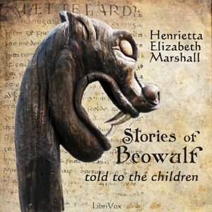 Stories of Beowulf Told to the Children by Marshall, Henrietta Elizabeth