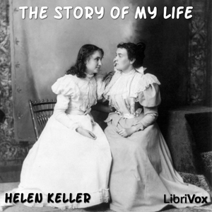 Story of My Life, The by Keller, Helen