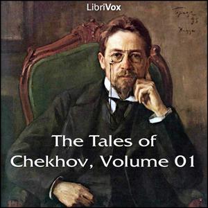 Tales of Chekhov Vol. 01, The by Chekhov, Anton