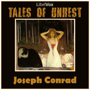Tales of Unrest by Conrad, Joseph
