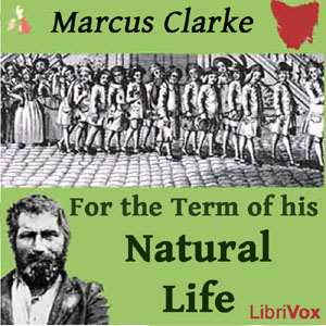 For the Term of His Natural Life by Clarke, Marcus