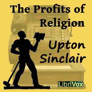 Profits of Religion, The by Sinclair, Upton