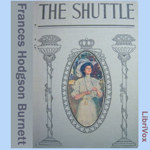 Shuttle, The by Burnett, Frances Hodgson