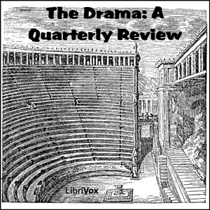 Drama: A Quarterly Review, The by Various