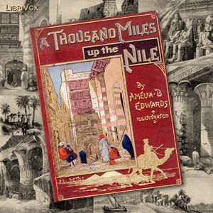 Thousand Miles up the Nile, A by Edwards, Amelia B.