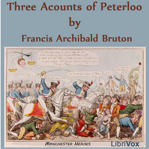 Three Accounts of Peterloo by Bruton, Francis Archibald