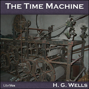 Time Machine, The by Wells, H. G.