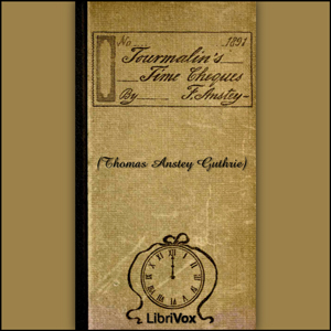 Tourmalin's Time Cheques by Guthrie, Thomas Anstey
