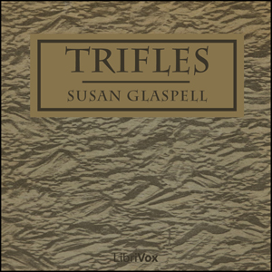 Trifles by Glaspell, Susan