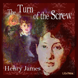 Turn of the Screw, The by James, Henry