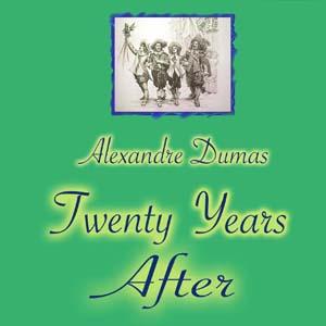 Twenty Years After : Chapter 01 - Twenty... Volume Chapter 01 - Twenty Years After by Dumas, Alexandre
