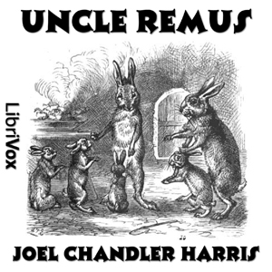 Uncle Remus by Harris, Joel Chandler
