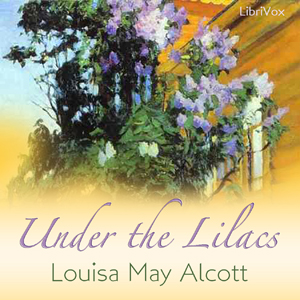 Under the Lilacs by Alcott, Louisa May